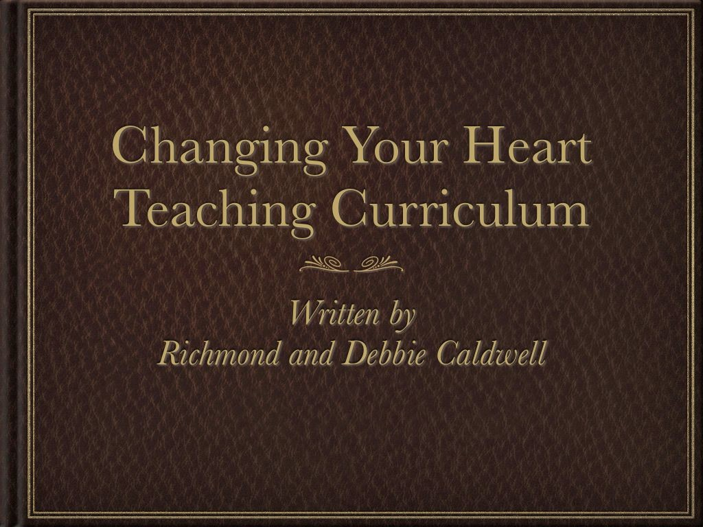 Changing Your Heart Teaching Curriculum
