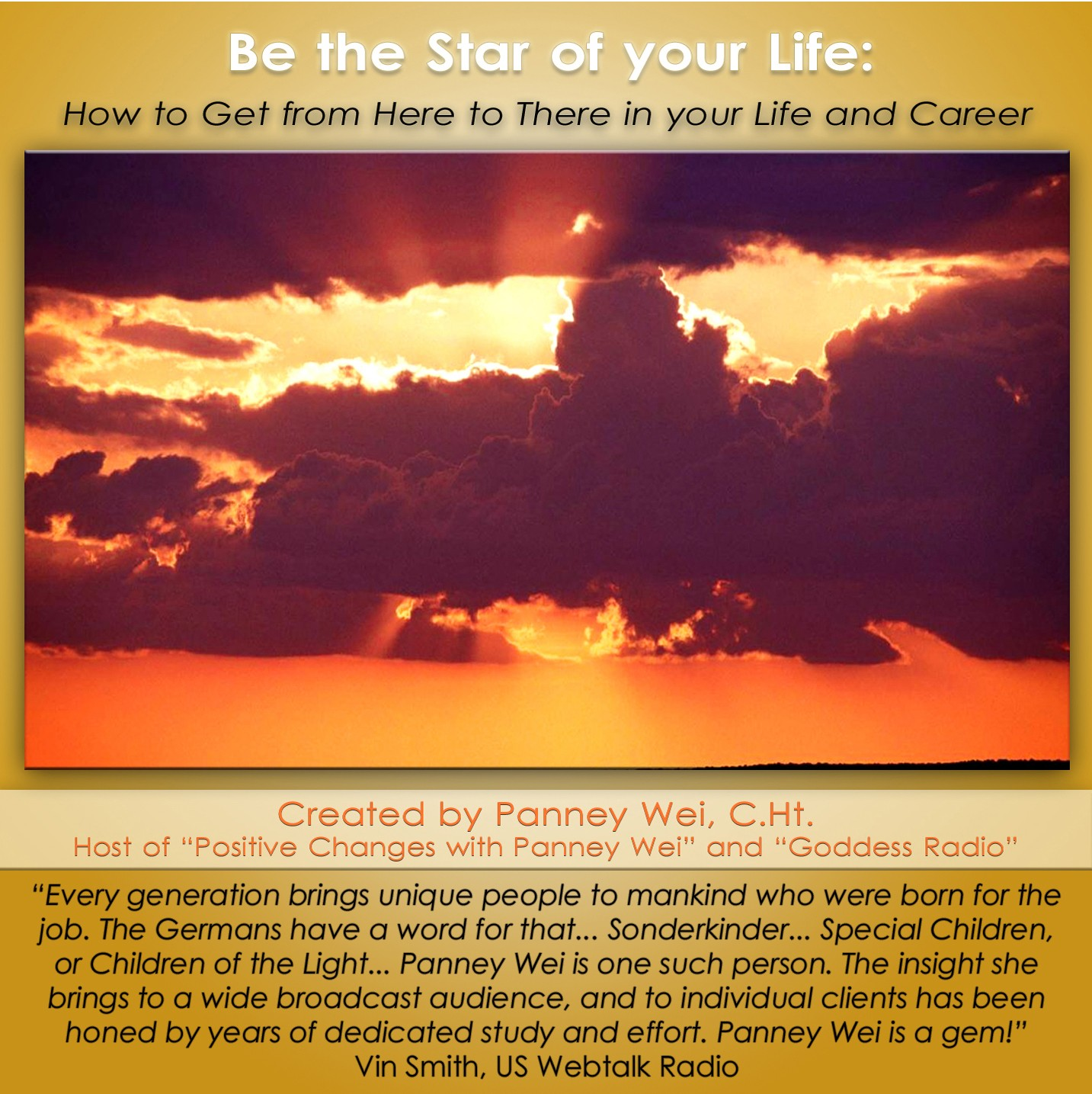 Be the Star of Your Life: How to Get from Here to There in Your Life and Career
