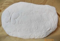 Live Well, Laugh Often,  Love Much Rock Slab