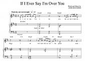 """If I Ever Say I'm Over You"" [Wistful love ballad] in D – Baritone or Tenor (""Grateful"" and ""It's Only Life"" CDs key)"