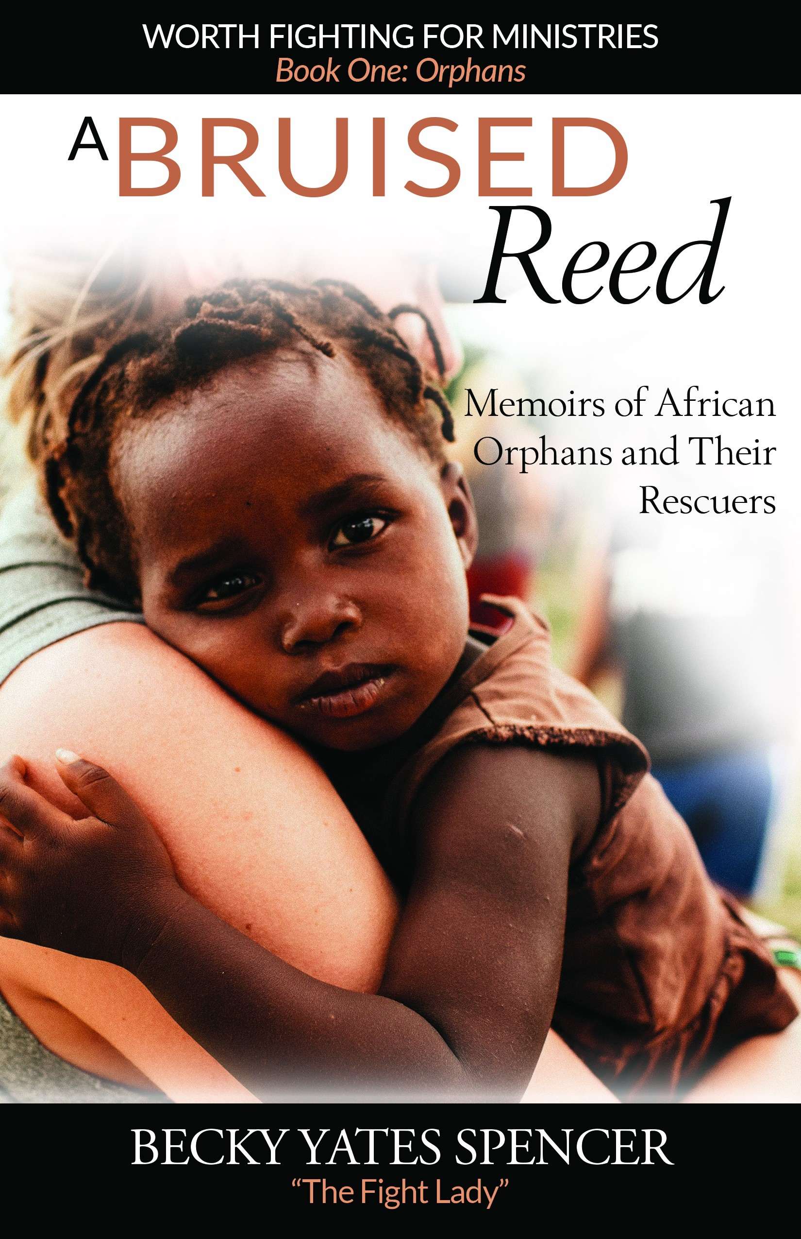 A Bruised Reed: Memoirs of African Orphans and Their Rescuers