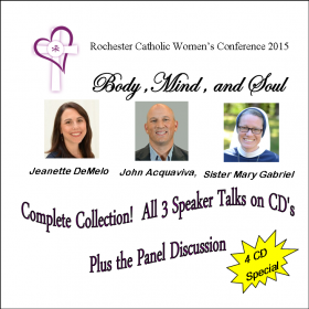 3 Speakers and Panel Discussion   2015 Rochester Catholic Women's Conference