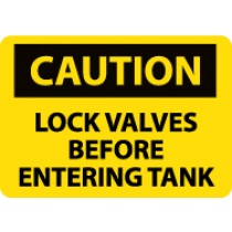 Caution Lock Valves Before Entering Tank Sign (#C178)
