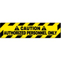 Caution Authorized Personnel Only Walk On Floor Sign (#WFS621)