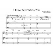 """""""If I Ever Say I'm Over You"""" [Wistful love ballad] in D – Baritone or Tenor (""""Grateful"""" and """"It's Only Life"""" CDs key)"""