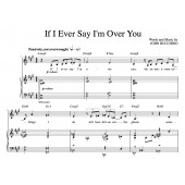"""""""If I Ever Say I'm Over You"""" [Wistful love ballad] in A"""